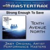 Product Image: Tenth Avenue North - Strong Enough To Save  (Mastertrax Performance Tracks)