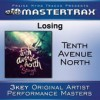 Product Image: Tenth Avenue North - Losing (Mastertrax Performance Tracks)