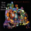 Product Image: Michael Mahler - How Can We Be Silent?
