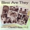 David Haas - Blest Are They: The Best Of David Haas Vol 1