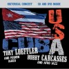 Tony Loeffler And The Fusion Blues, Bobby Carcasses And Afro Jazz - USA Cuba:  The Historical Concert