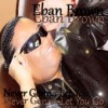 Product Image: Eban Brown - Never Gonna Let You Go (Remix Edited Version)