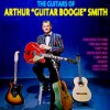 Product Image: Arthur 'Guitar Boogie' Smith - The Guitars Of Arthur 'Guitar Boogie' Smith