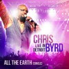 Product Image: Chris Byrd - All The Earth: Live In Detroit