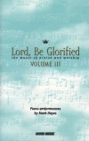 Mark Hayes - Lord Be Glorified Vol III: The Music Of Praise And Worship
