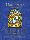 Mark Hayes - Come Gather And Worship Vol 1: Solo Piano