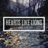 Hearts Like Lions - These Hands