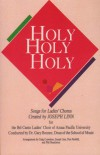 Product Image: Joseph Linn, The Bel Canto Ladies' Choir Of Azusa Pacific University - Holy, Holy, Holy: Songs For Ladies' Chorus Created By Joseph Linn