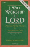 Product Image: David Culross - I Will Worship The Lord: Praise And Worship Medleys For Congregations And Choirs
