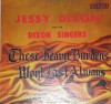 Product Image: Jessy Dixon & The Dixon Singers - These Heavy Burdens Won't Last Always