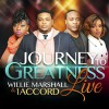 Product Image: Willie Marshall & 1 Accord - Journey To Greatness