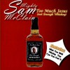 Product Image: Mighty Sam McClain - Too Much Jesus (Not Enough Whiskey)