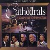 Product Image: The Cathedrals - Cathedrals: A Farewell Celebration