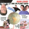 Mark Lowry - For The First Time On Planet Earth
