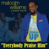 Product Image: Malcolm Williams & Great Faith - Everybody Praise Him