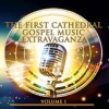 Product Image: The First Cathedral Mass Choir - The First Cathedral Gospel Music Extravaganza Vol 1