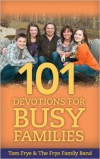 Product Image: Tom Frye & The Frye Family Band - 101 Devotions For Busy Families