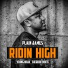 Product Image: Plain James - Ridin High (ftg Young Noah & Sherrod White)