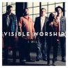 Product Image: Visible Worship - I Will
