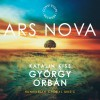 Product Image: Gyorgy Orban, Ars Nova, Katalin Kiss - Hungarian Choral Music