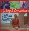 Product Image: Clifford Hughes - My Song Is Love Unknown