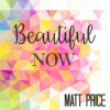 Product Image: Matt Price - Beautiful Now