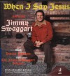 Product Image: Jimmy Swaggart - When I Say Jesus