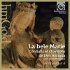 Product Image: Anonymous 4 - La Bele Marie