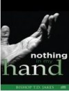 Product Image: Bishop T D Jakes - Nothing In My Hand