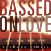 Product Image: Bernard Harris - Bassed On Love: Melodies I Love Vol 2