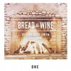 Product Image: Bread & Wine - Ben And Kelly Smith Live At Serenbe: One