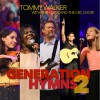 Product Image: Tommy Walker with Sean Beck And The CBC Choir - Generation Hymns 2: Live In Antonio, Texas