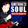 Product Image: Garth Hewitt - Something For The Soul