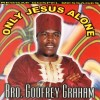 Product Image: Bro Godfrey Graham - Only Jesus Alone