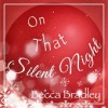 Becca Bradley - On That Silent Night