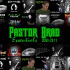 Product Image: Pastor Brad - Essentials 2003-2011