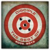 Disciple - The Best Of Disciple 2005-2013