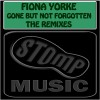 Product Image: Fiona Yorke - Gone But Not Forgotten (The Remixes)