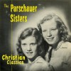Product Image: The Parschauer Sisters - Christian Classics