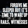 Product Image: Rails, Witnesses - Forgive Me Sleeper But It's Time To Wake Up