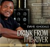 Evans Ighadalo - Drink From The River