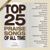 Product Image: Maranatha Music - Top 25 Praise Songs Of All Time