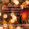 Product Image: Lara Landon & Brian Weaver - True Christmas