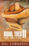 Product Image: Del Lawrence - Soul Ties II: Love, Lust & Lies