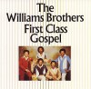 Product Image: The Williams Brothers - First Class Gospel