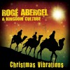 Product Image: Roge Abergel & Kingdom Culture - Christmas Vibrations
