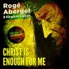 Product Image: Roge Abergel & Kingdom Culture - Christ Is Enough For Me