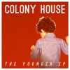 Product Image: Colony House - The Younger EP