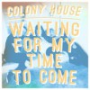 Product Image: Colony House - Waiting For My Time To Come