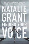 Product Image: Natalie Grant - Finding Your Voice: What Every Woman Needs To Live Her God-Given Passions Out Loud
